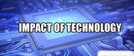 the impact of technology on our lives essay